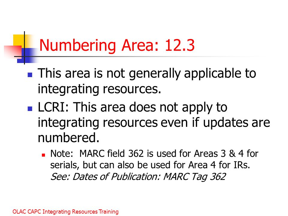 January 2003 Numbering Area: 12.3. This area is not generally applicable to integrating resources.