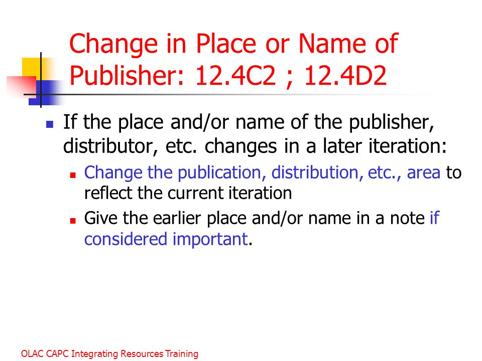 Change in Place or Name of Publisher: 12.4C2 ; 12.4D2