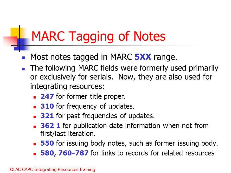 MARC Tagging of Notes Most notes tagged in MARC 5XX range.