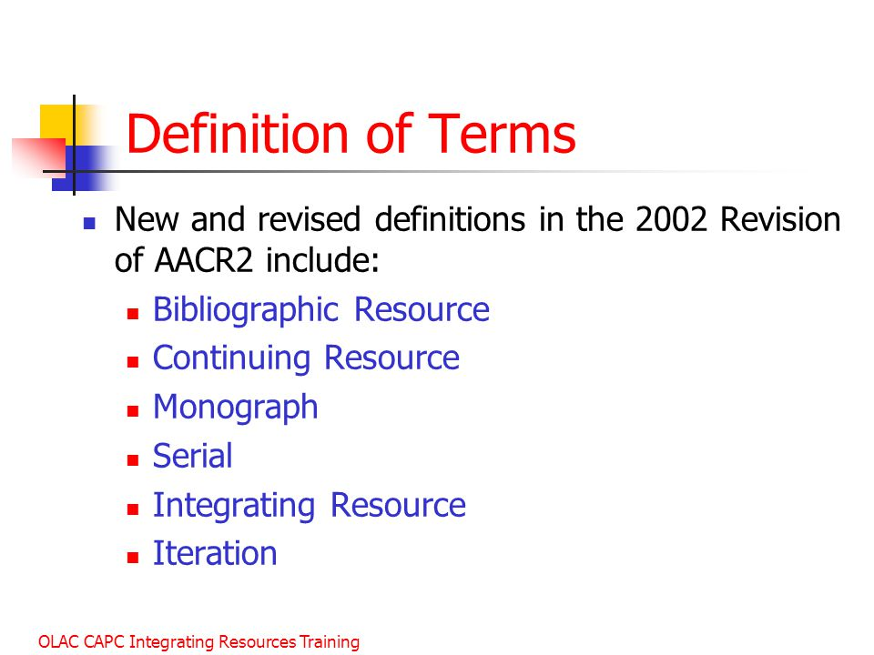 January 2003 Definition of Terms. New and revised definitions in the 2002 Revision of AACR2 include: