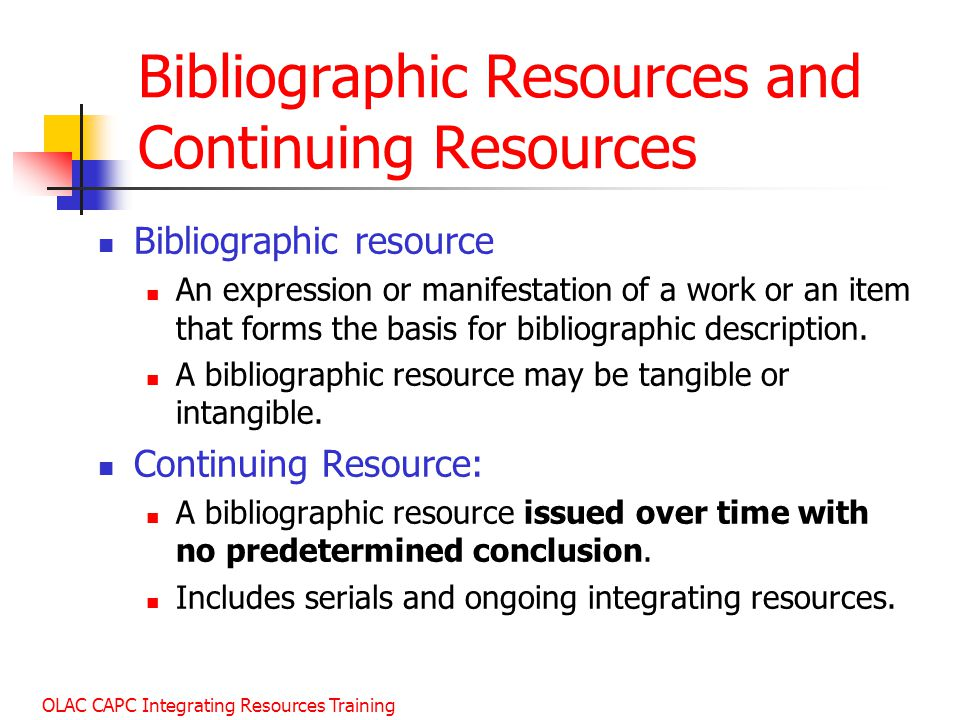 Bibliographic Resources and Continuing Resources
