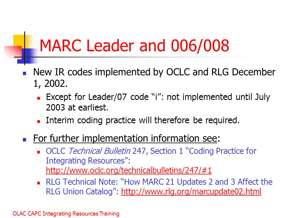 MARC Leader and 006/008 New IR codes implemented by OCLC and RLG December 1, 2002.