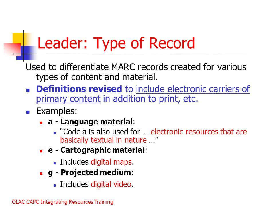 Leader: Type of Record Used to differentiate MARC records created for various types of content and material.