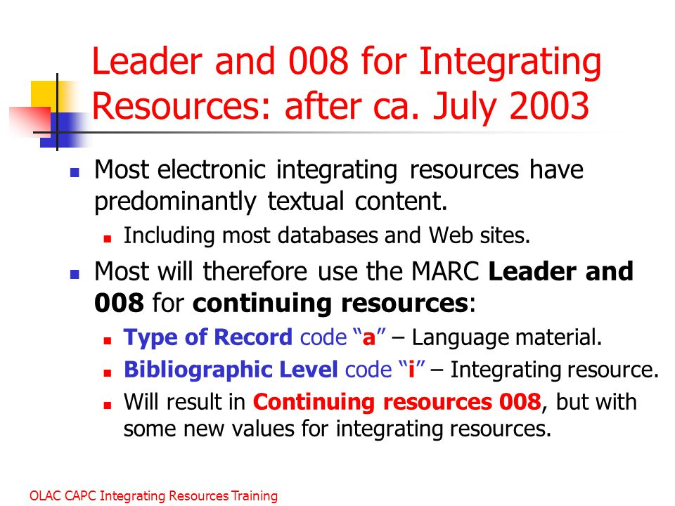 Leader and 008 for Integrating Resources: after ca. July 2003