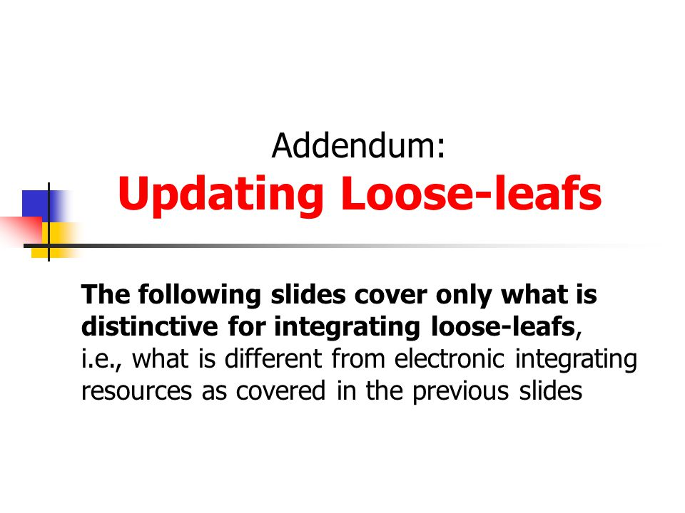 Addendum: Updating Loose-leafs