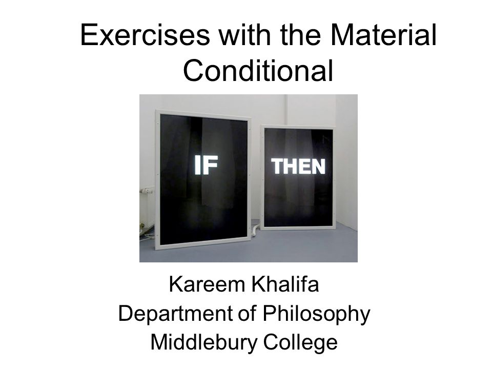 Exercises with the Material Conditional