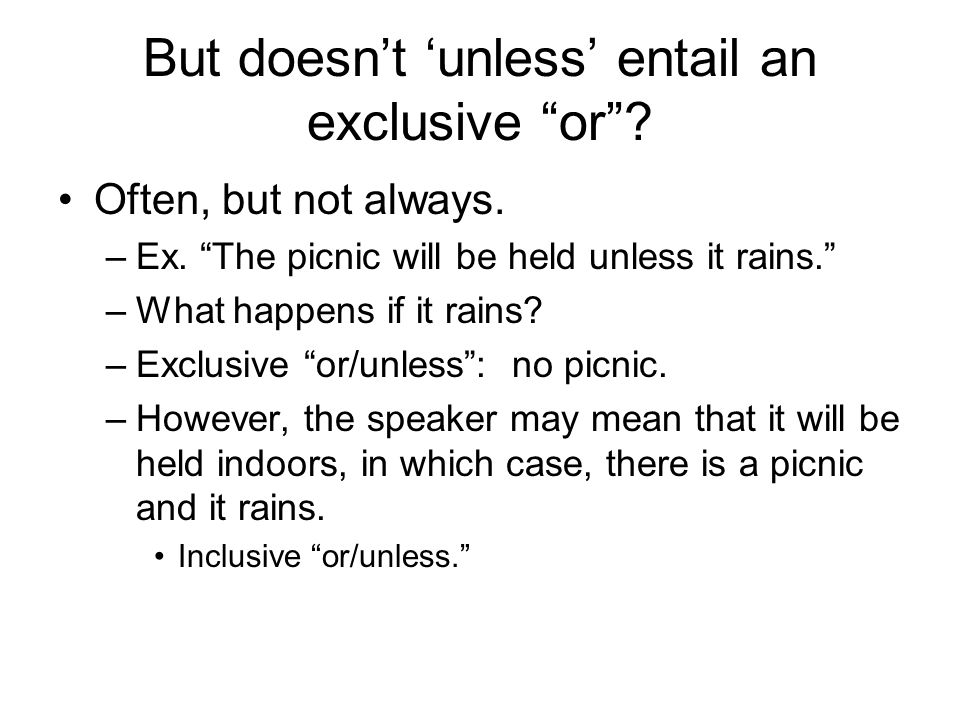 But doesn't 'unless' entail an exclusive or