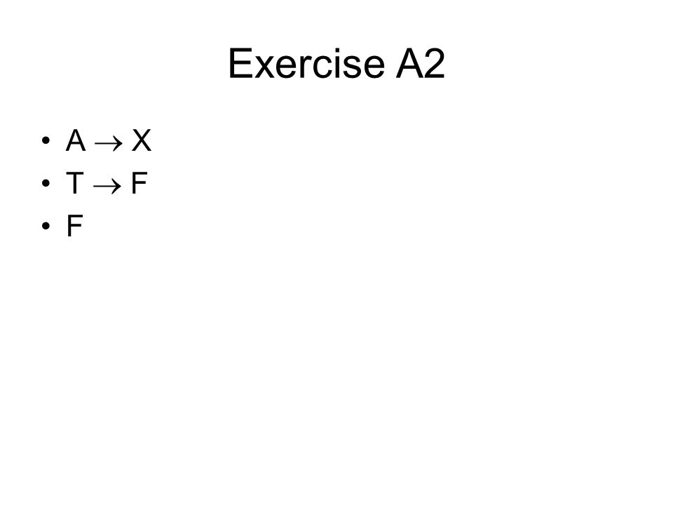 Exercise A2 A  X T  F F