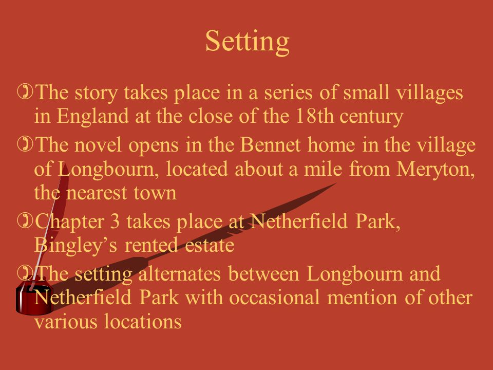 Setting The story takes place in a series of small villages in England at the close of the 18th century.