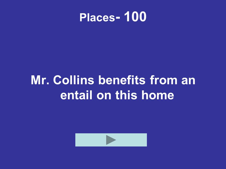 Mr. Collins benefits from an entail on this home