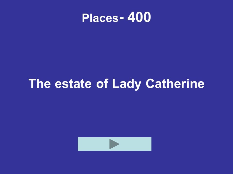 The estate of Lady Catherine