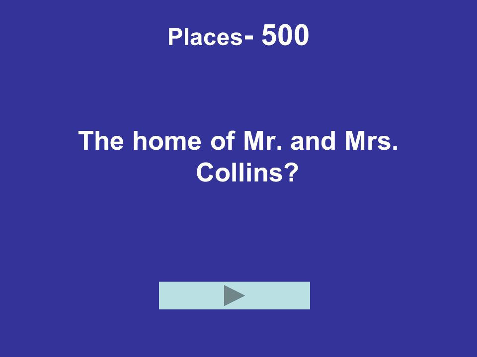 The home of Mr. and Mrs. Collins