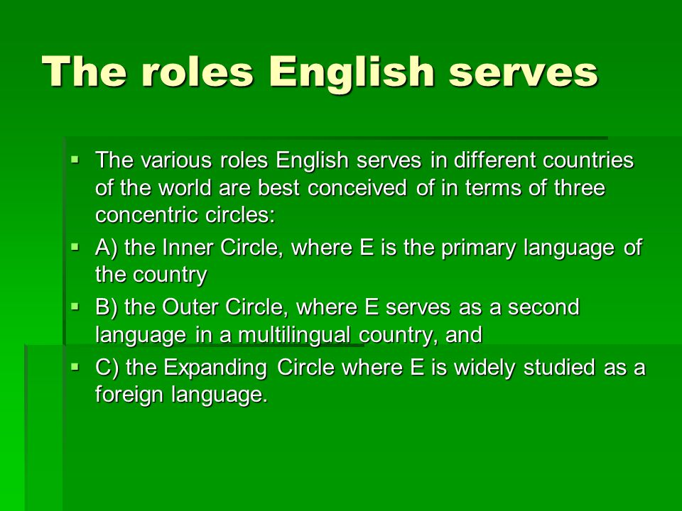 The roles English serves