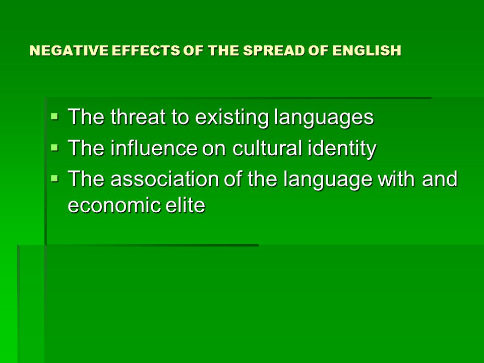 NEGATIVE EFFECTS OF THE SPREAD OF ENGLISH