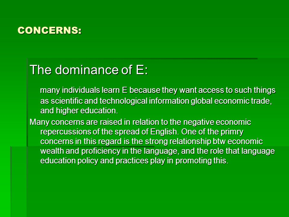 CONCERNS: The dominance of E: