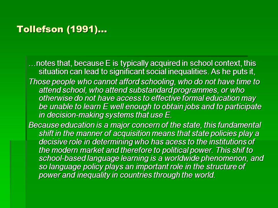 Tollefson (1991)…