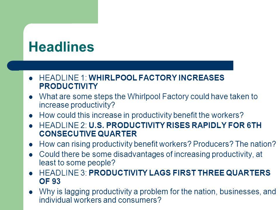 Headlines HEADLINE 1: WHIRLPOOL FACTORY INCREASES PRODUCTIVITY
