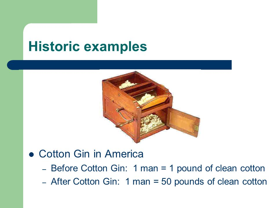 Historic examples Cotton Gin in America