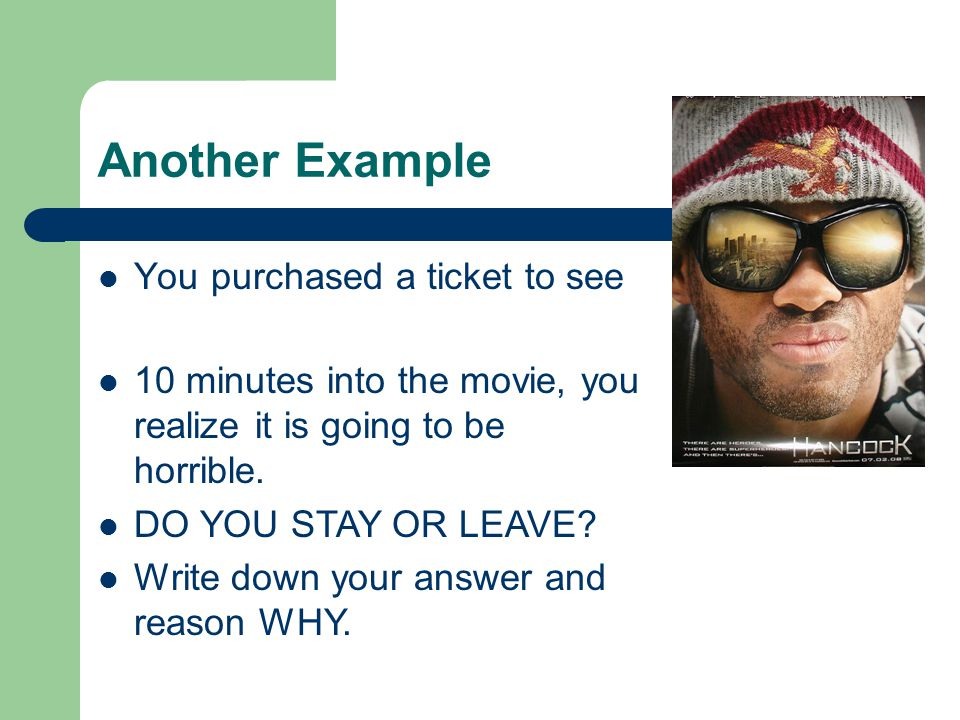 Another Example You purchased a ticket to see