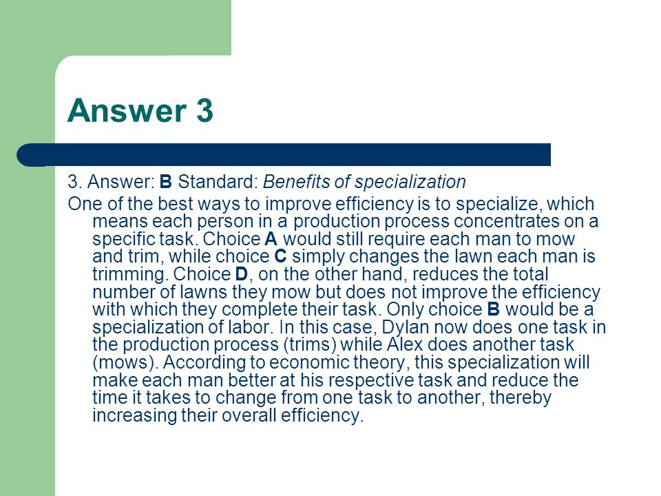 Answer 3 3. Answer: B Standard: Benefits of specialization