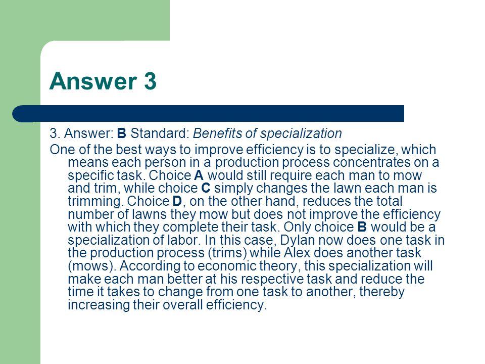 Answer 3 3. Answer: B Standard: Benefits of specialization