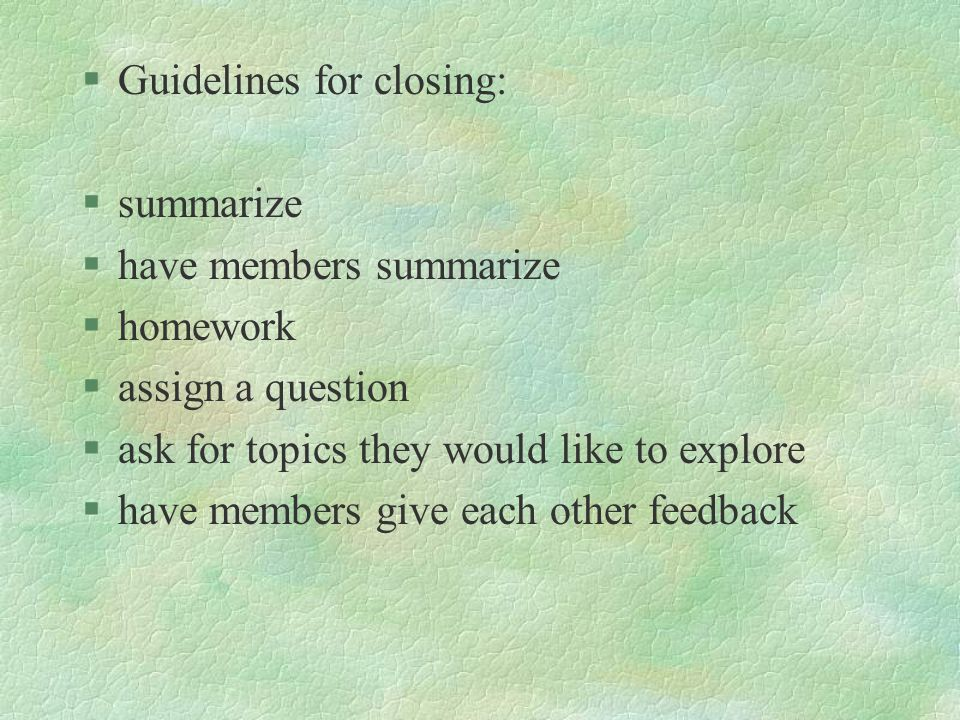 Guidelines for closing:
