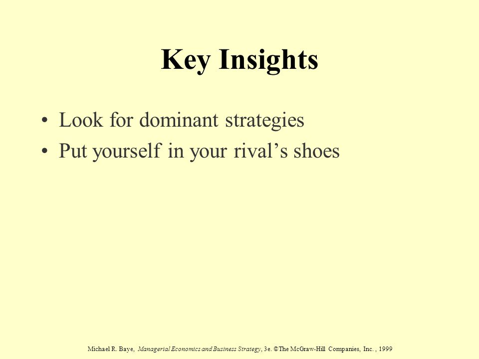 Key Insights Look for dominant strategies