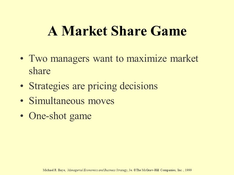 A Market Share Game Two managers want to maximize market share