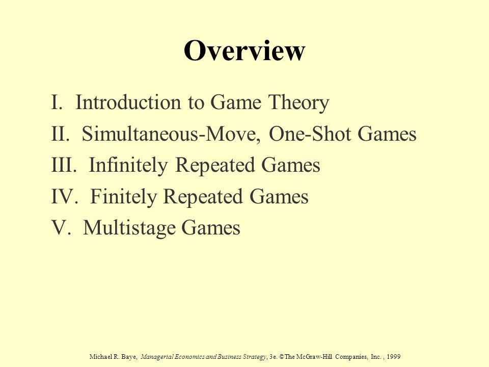 Overview I. Introduction to Game Theory