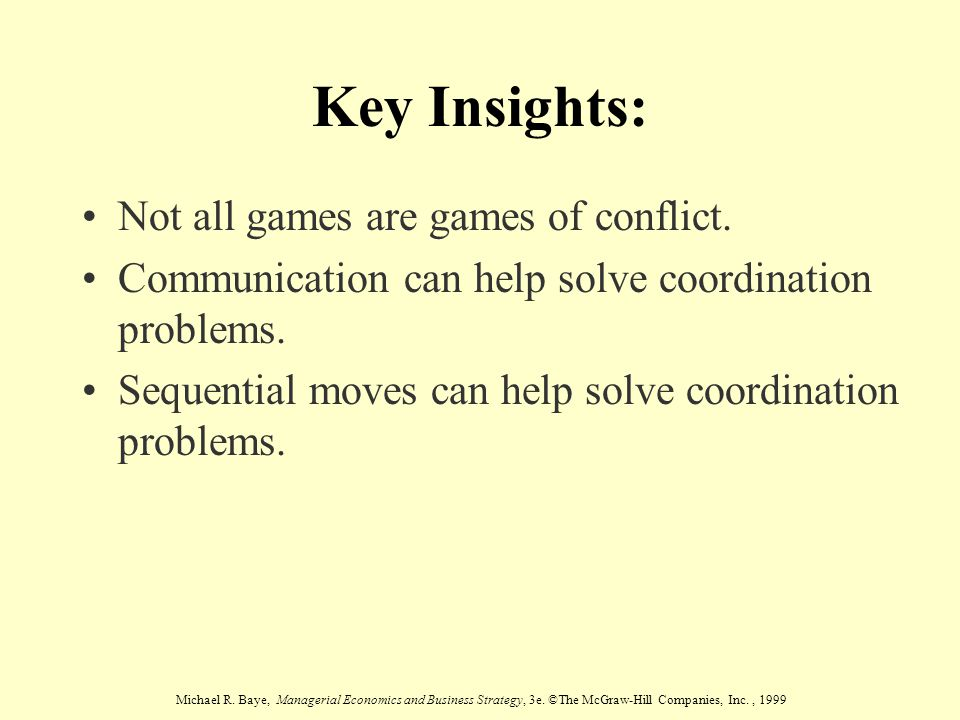 Key Insights: Not all games are games of conflict.