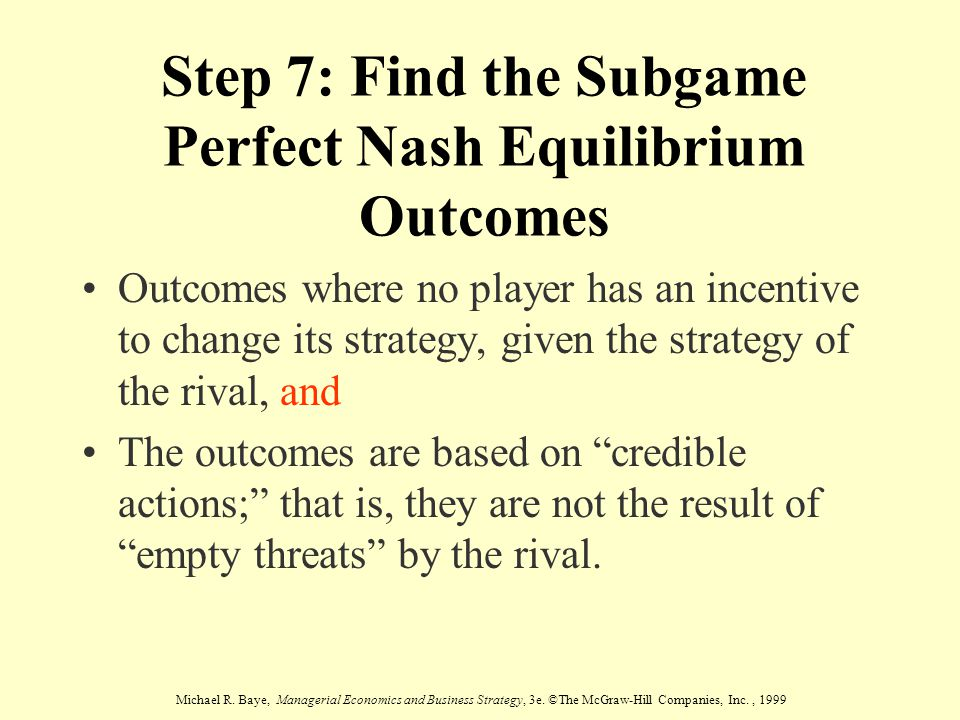 Step 7: Find the Subgame Perfect Nash Equilibrium Outcomes