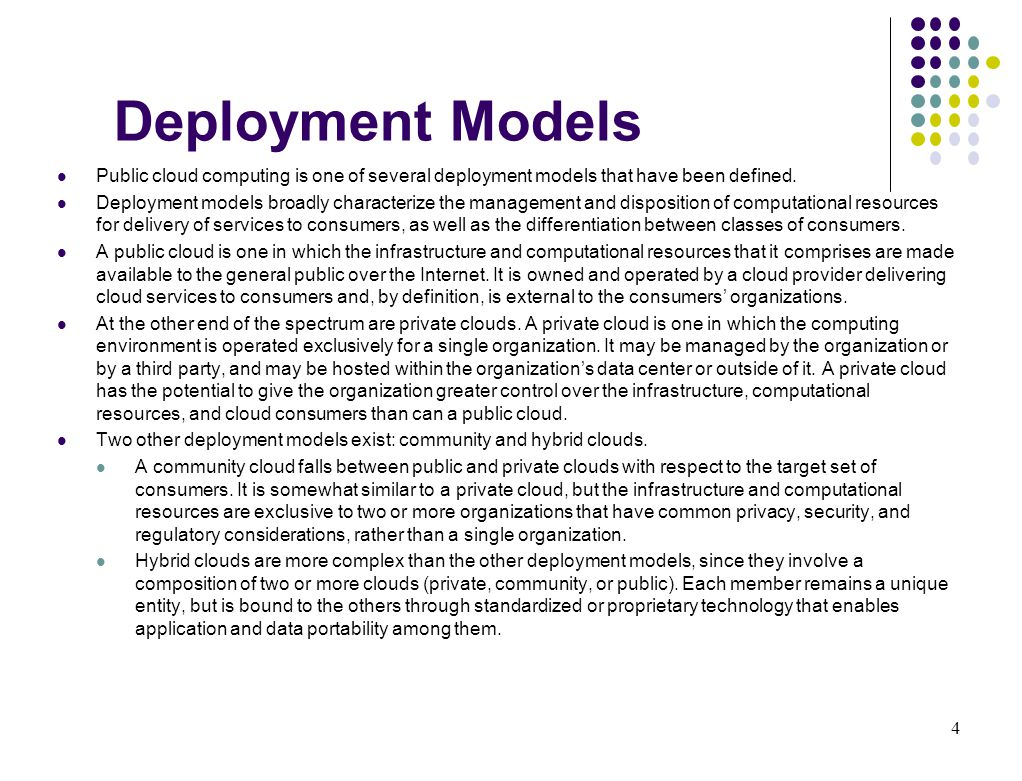 Deployment Models Public cloud computing is one of several deployment models that have been defined.