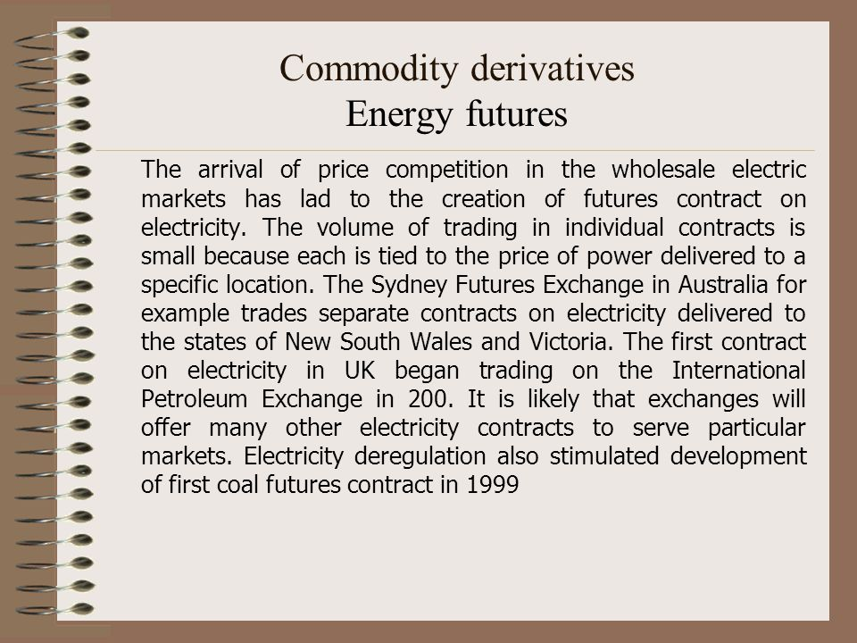 Commodity derivatives Energy futures