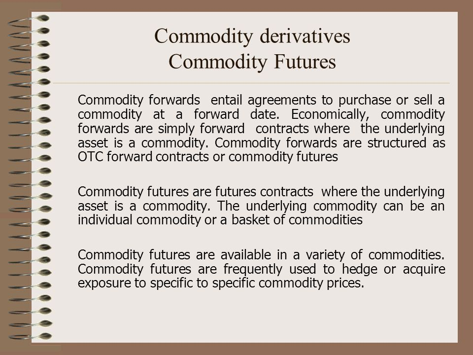 Commodity derivatives Commodity Futures