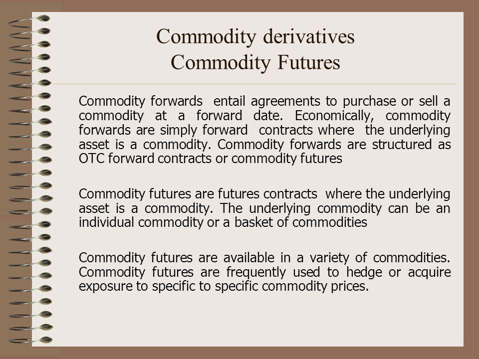 Commodity derivatives Commodity Futures