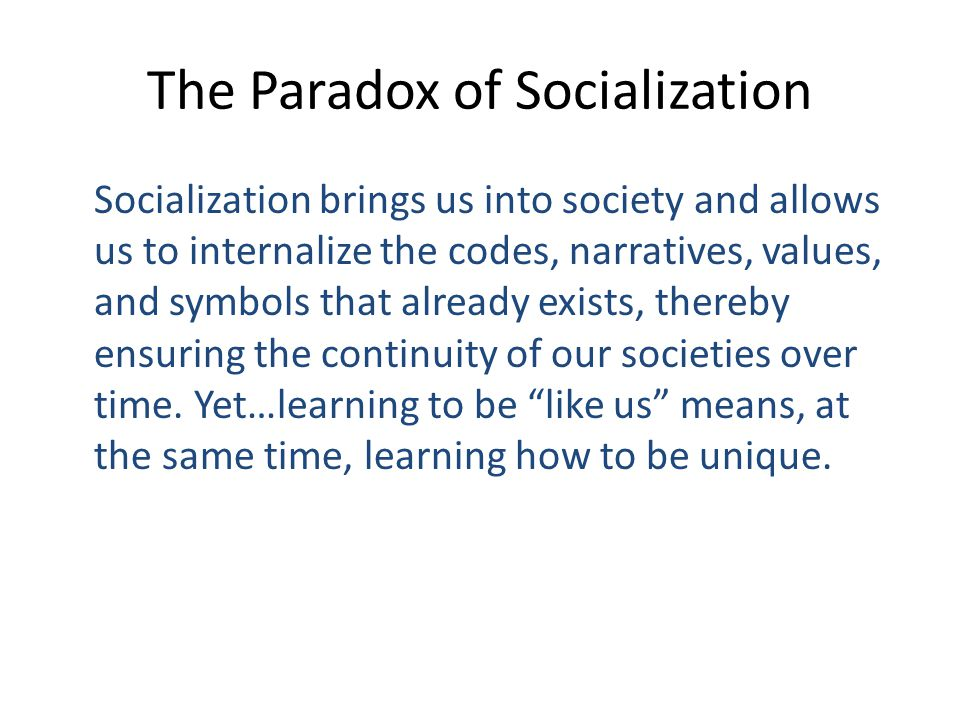 The Paradox of Socialization