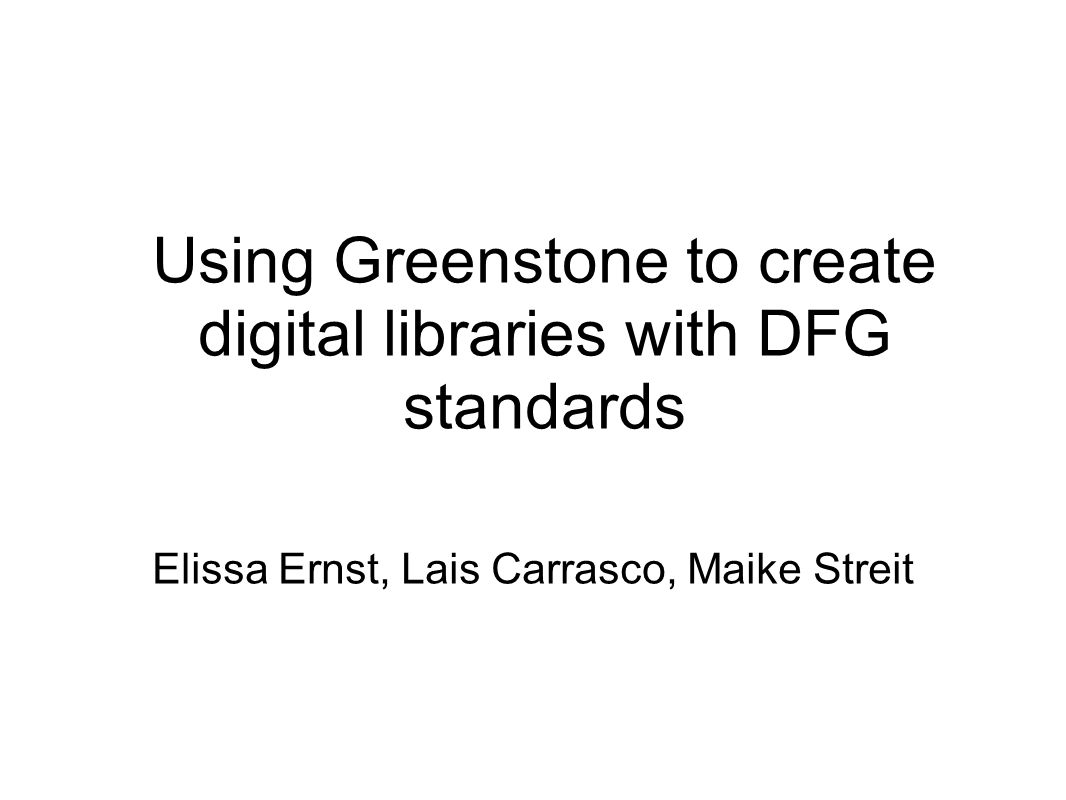 Using Greenstone to create digital libraries with DFG standards