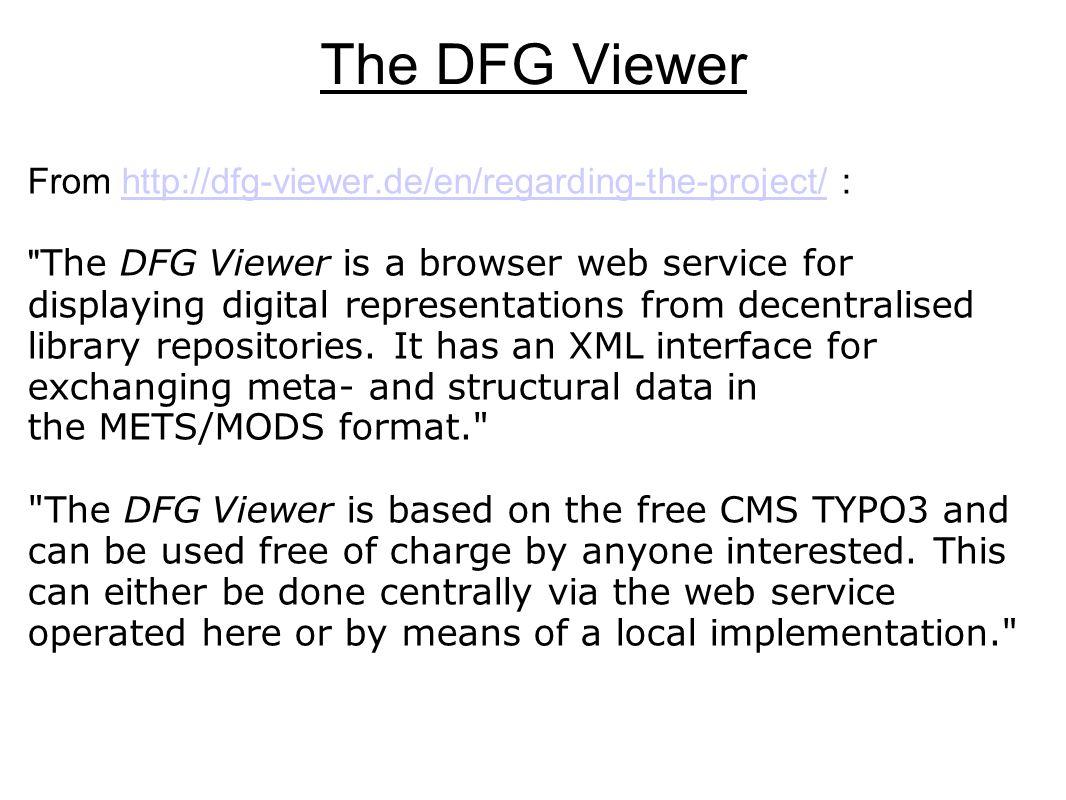 The DFG Viewer From http://dfg-viewer.de/en/regarding-the-project/ :