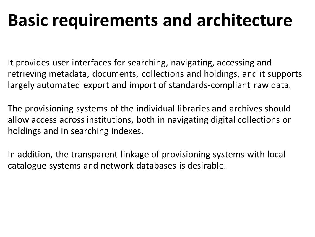 Basic requirements and architecture