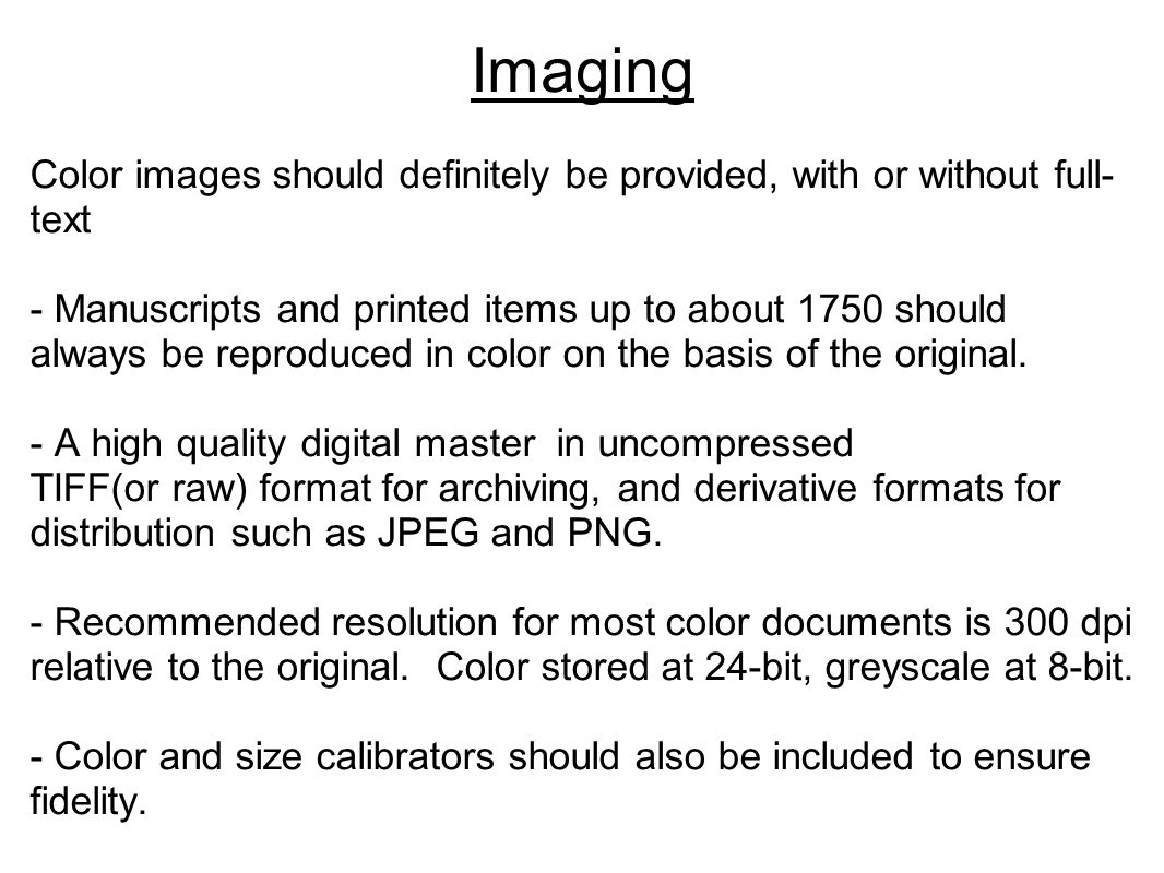 Imaging Color images should definitely be provided, with or without full-text.