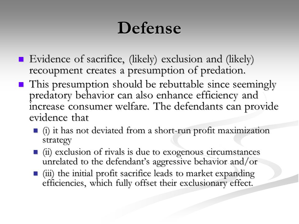 Defense Evidence of sacrifice, (likely) exclusion and (likely) recoupment creates a presumption of predation.