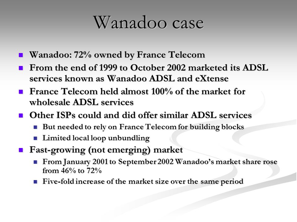Wanadoo case Wanadoo: 72% owned by France Telecom