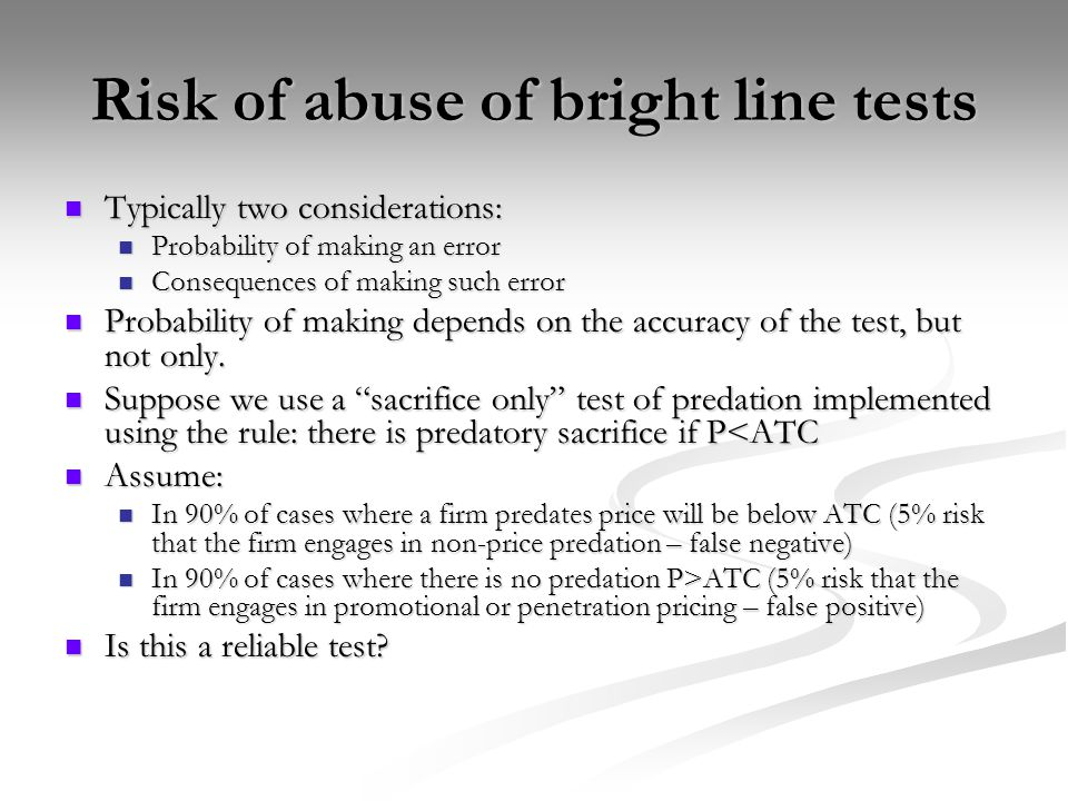 Risk of abuse of bright line tests