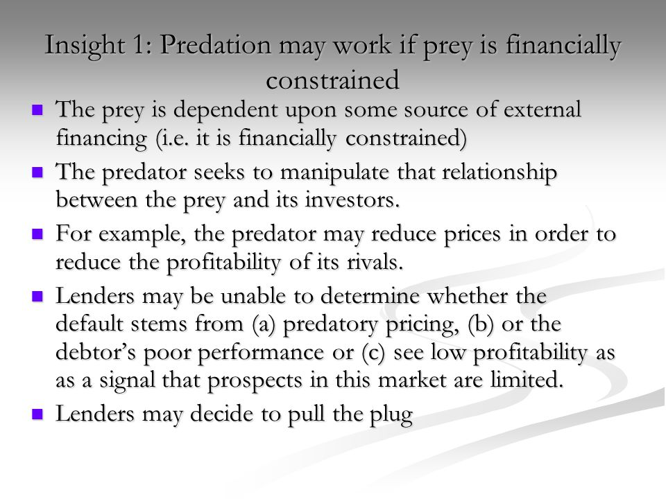 Insight 1: Predation may work if prey is financially constrained