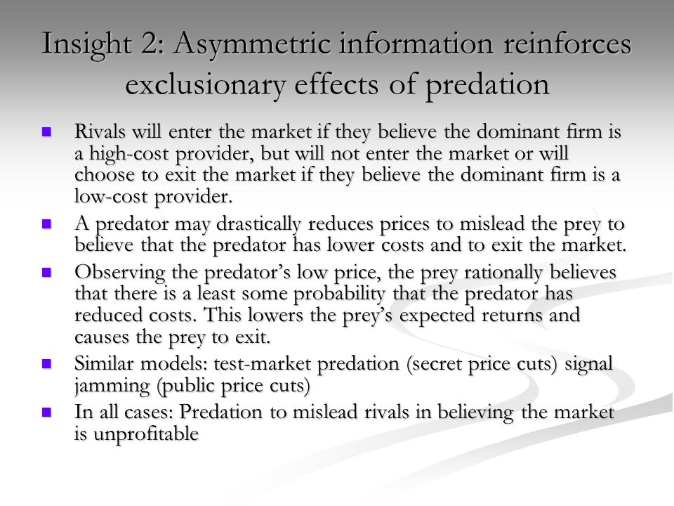 Insight 2: Asymmetric information reinforces exclusionary effects of predation