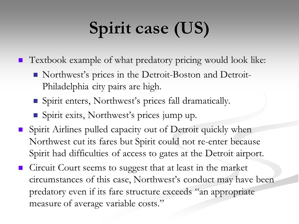 Spirit case (US) Textbook example of what predatory pricing would look like: