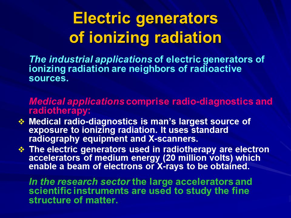 Electric generators of ionizing radiation