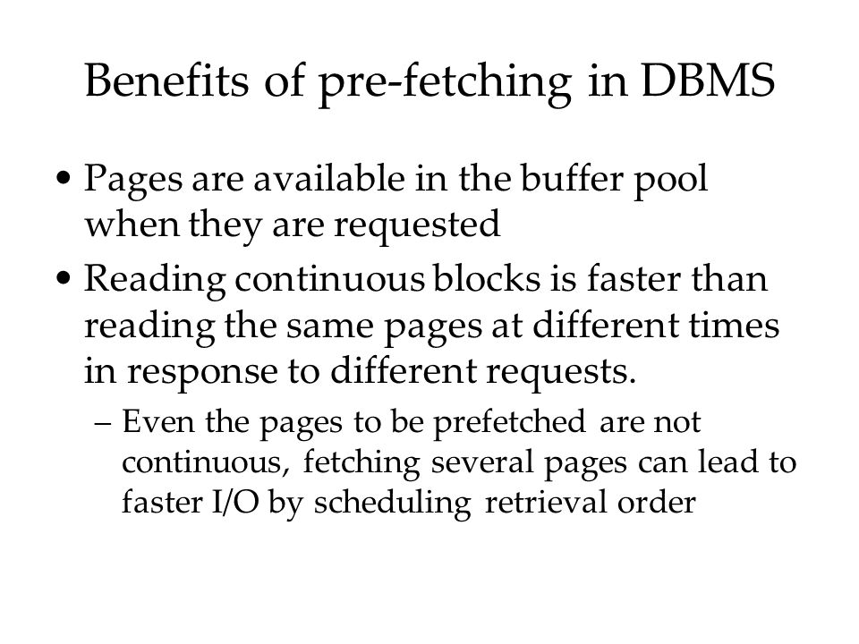 Benefits of pre-fetching in DBMS