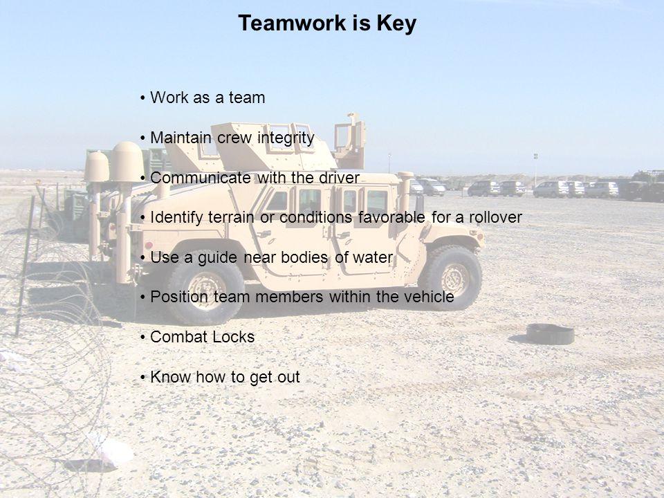Teamwork is Key • Work as a team • Maintain crew integrity