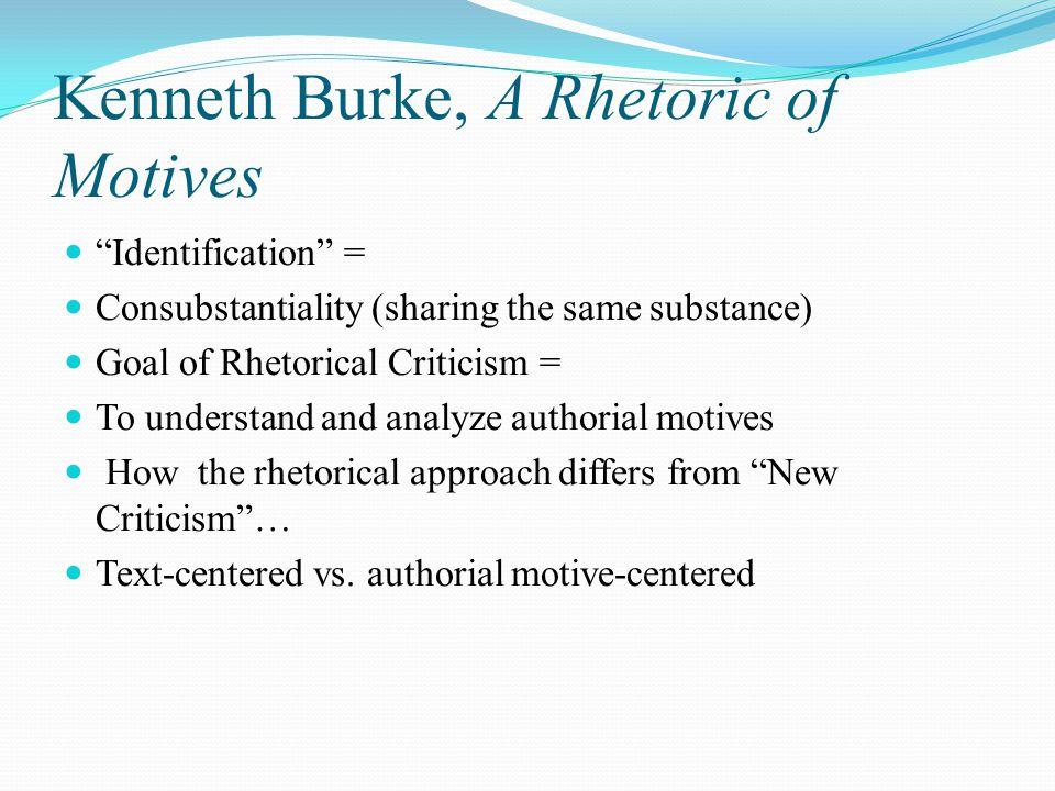 Kenneth Burke, A Rhetoric of Motives